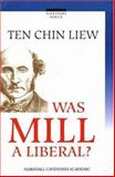 Was Mill a Liberal?, Chin-Liew, Ten, 9812103678