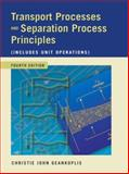 Transport Processes and Separation Process Principles (Includes Unit Operations), Geankoplis, Christie John, 013101367X