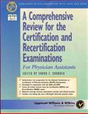 A Comprehensive Review for the Certification and Recertification Examinations for Physicians Assistants : Published in Collaboration with AAPA and APAP, Sarah F. Zarbock, Rebecca Lovell Scott, Zarbock, 0683303678