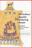 Chiricahua Apache Enduring Power : Naiche's Puberty Ceremony Paintings, Griffin-Pierce, Trudy, 0817353674