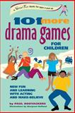 101 More Drama Games for Children, Paul Rooyackers, 0897933672