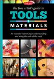 The Fine Artist's Guide to Tools and Materials, Elizabeth T. Gilbert, 1600583679