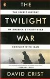 The Twilight War, David Crist, 014312367X