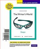 The Writer's World : Essays, Books a la Carte Edition, Gaetz, Lynne and Phadke, Suneeti, 0205113672