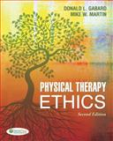 Physical Therapy Ethics, Gabard, Donald L. and Martin, Mike W., 0803623674