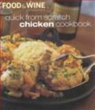 Quick from Scratch Chicken Cookbook, Food & Wine Magazine, 0916103676