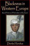 Blackness in Western Europe : Racial Patterns of Paternalism and Exclusion, Hondius, Dienke, 1412853672