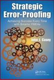 Strategic Error-Proofing Successful Processes and Smart Fmeas, Casey John J Staff, 1420083678