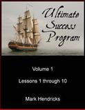 Ultimate Success Program (Volume 1 - Lessons 1 Through 10), Mark Hendricks, 1482533677