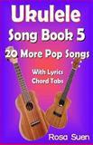 Ukulele Song Book 5, Rosa Suen, 1500343676