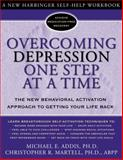 Overcoming Depression One Step at a Time, Christopher Martell and Michael E. Addis, 1572243678