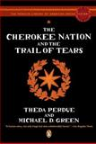 The Cherokee Nation and the Trail of Tears, Theda Perdue and Michael Green, 0143113674