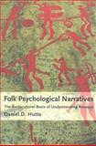 Folk Psychological Narratives : The Sociocultural Basis of Understanding Reasons, Hutto, Daniel D., 0262083671