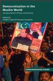 Democratization in the Muslim World, Frederic Volpi, 041546367X