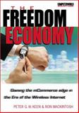 The Freedom Economy : Gaining the MCommerce Edge in the Era of the Wireless Internet, Keen, Peter and Mackintosh, Ron, 0072133678