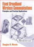 Fixed Broadband Wireless Communications : Principles and Practical Applications, Morais, Douglas H., 013009367X