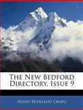 The New Bedford Directory, Issue, Henry Howland Crapo, 1146143672