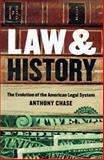 Law and History, Anthony Chase, 1565843673