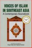 Voices of Islam in Southeast Asia : A Contemporary Sourcebook, Greg; Hooker, Virginia Fealy, 9812303677