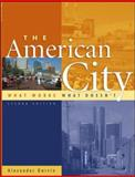 The American City : What Works, What Doesn't, Garvin, Alexander, 0071373675