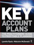 Key Account Plans : The Practitioners' Guide to Profitable Planning, Ryals, Lynette and McDonald, Malcolm, 0750683678