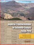 Imperial Transformations in Sixteenth-Century Yucay, Peru, R. Alan Covey, Donato Amado Gonzalez, 091570367X
