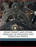 Mens Christi and Other Problems in Theology and Christian Ethics, John Steinfort Kedney, 1146373678