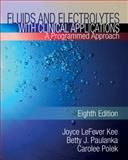 Fluids and Electrolytes with Clinical Applications, Kee, Joyce LeFever and Paulanka, Betty J., 1435453670
