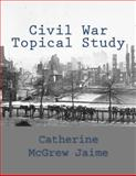 Civil War Topical Study, Catherine Jaime, 1466383674