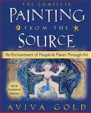 The Complete Painting from the Source, Aviva Gold, 1470173670