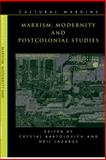 Marxism, Modernity and Postcolonial Studies, , 0521813670