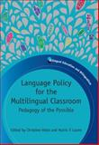 Language Policy for the Multilingual Classroom : Pedagogy of the Possible, , 1847693679