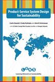 Product-Service System Design for Sustainability, Carlo Vezzoli and Cindy Kohtala, 1906093679