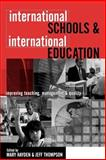 International Schools and International Education : Improving Teaching, Management and Quality, , 074943368X