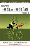 To Improve Health and Health Care : The Robert Wood Johnson Foundation Anthology, , 0787983683