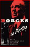 Borges on Writing, Jorge Luis Borges, 0880013680