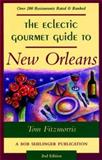 The Eclectic Gourmet Guide to New Orleans, Tom Fitzmorris, 0897323688