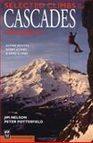 Selected Climbs in the Cascades, Peter Potterfield and Jim Nelson, 0898863686