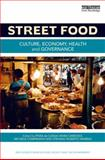 Street Food : Culture, Economy, Health and Governance, , 113802368X