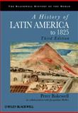A History of Latin America To 1825, Bakewell, Peter, 1405183683