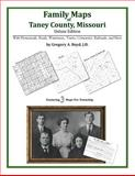 Family Maps of Taney County, Missouri, Deluxe Edition : With Homesteads, Roads, Waterways, Towns, Cemeteries, Railroads, and More, Boyd, Gregory A., 1420313681