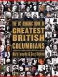 The BC Almanac Book of Greatest British Columbians, Mark Forsythe and Greg Dickson, 1550173685