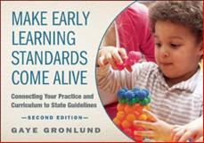 Make Early Learning Standards Come Alive, Second Edition 2nd Edition