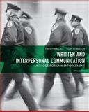 Written and Interpersonal Communication : Methods for Law Enforcement, Wallace, Harvey and Roberson, Cliff, 0132623684