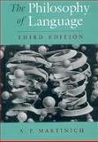 The Philosophy of Language, Martinich, A. P., 0195093682