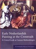 Early Netherlandish Painting at the Crossroads, A. W. Ainsworth, 0300093683