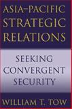 Asia-Pacific Strategic Relations 9780521003681