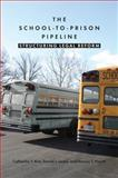 The School-to-Prison Pipeline : Structuring Legal Reform, Hewitt, Damon T. and Kim, Catherine Y., 0814763685