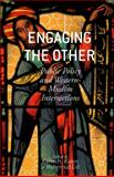 Engaging the Other : Public Policy and Western-Muslim Intersections, , 1137403683