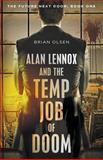 Alan Lennox and the Temp Job of Doom, Brian Olsen, 1490533680